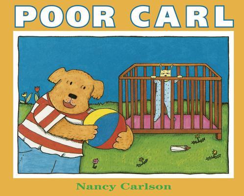 Poor Carl By Carlson, Nancy L./ Carlson, Nancy L. (ILT)