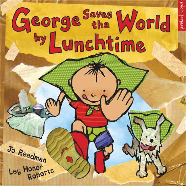 George Saves the World by Lunchtime By Readman, Jo/ Roberts, Ley Honor (ILT)