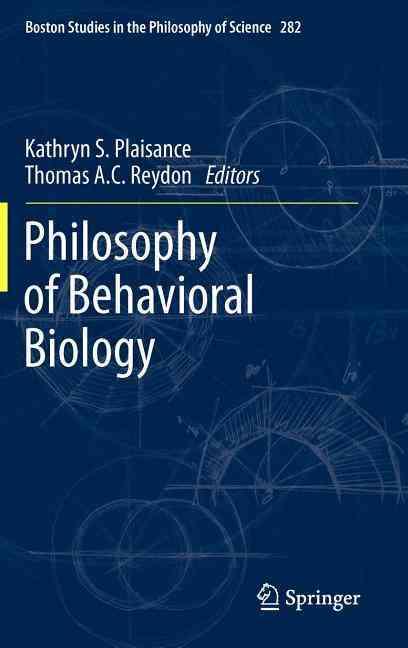 Philosophy of Behavioral Biology By Plaisance, Kathryn S. (EDT)/ Reydon, Thomas (EDT)